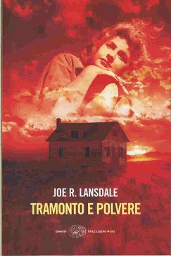 Joe R. Lansdale, Tramonto e polvere